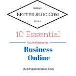 10 Essential Tools For Marketing Your Business Online