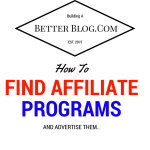 How To Find Affiliate Programs And Advertise Them