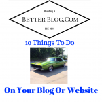 10 Things To Do On Your Blog Or Website