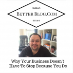 Why Your Business Doesn't Have To Stop Because You Do.