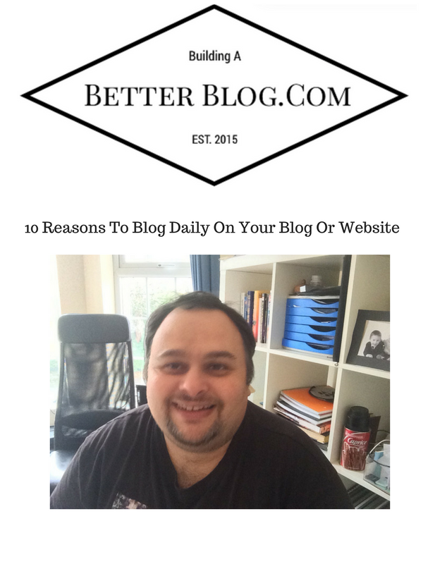 10 Reasons To Blog Daily On Your Blog Or Website