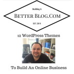 12 WordPress Themes To Build An Online Business