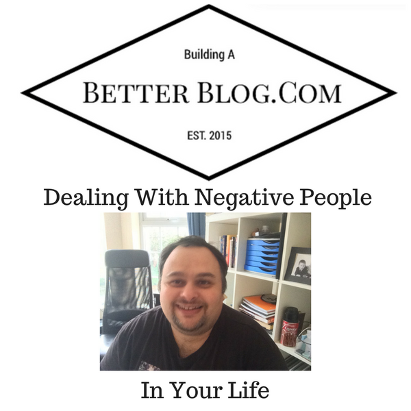 Dealing With Negative People In Your Life