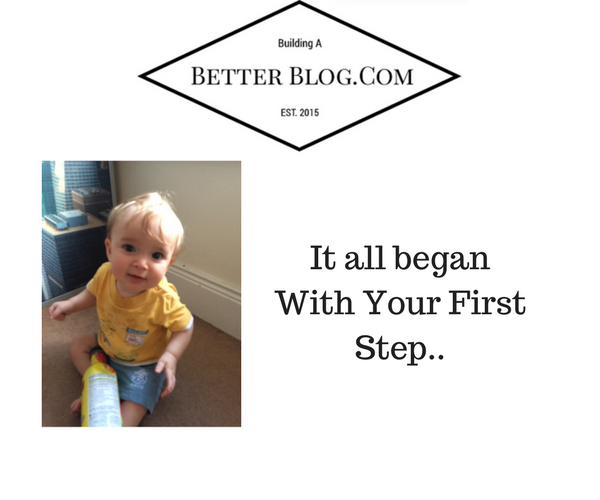 It all began with your first step