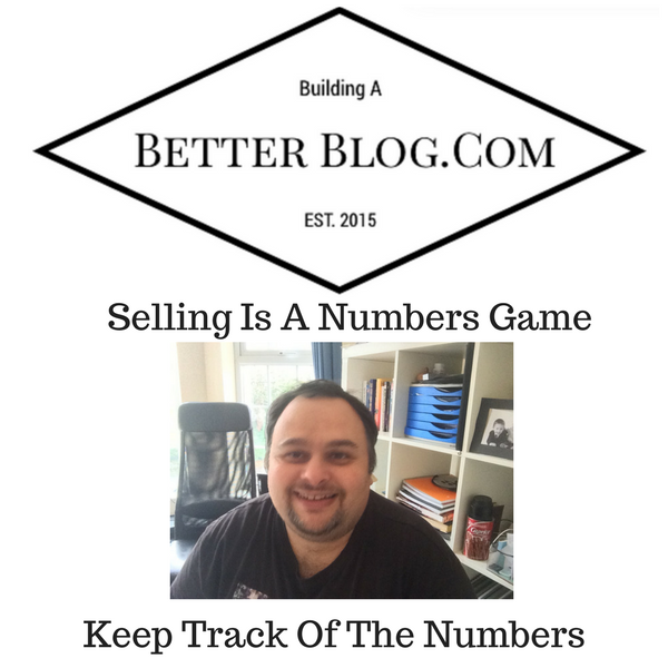 Selling Is A Numbers Game Keep Track Of The Numbers