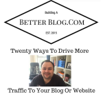 Twenty Ways To Drive More Traffic To Your Blog Or Website