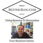 Using Systems To Streamline Your Business Online
