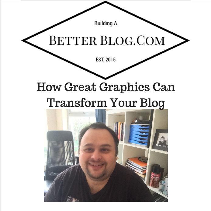 How Great Graphics Can Transform Your Blog
