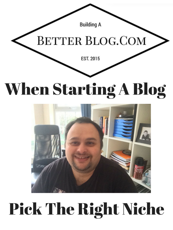 When Starting A Blog Pick The Right Niche