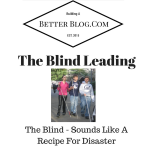 The Blind - Leading The Blind Sounds Like A Recipe For Disaster