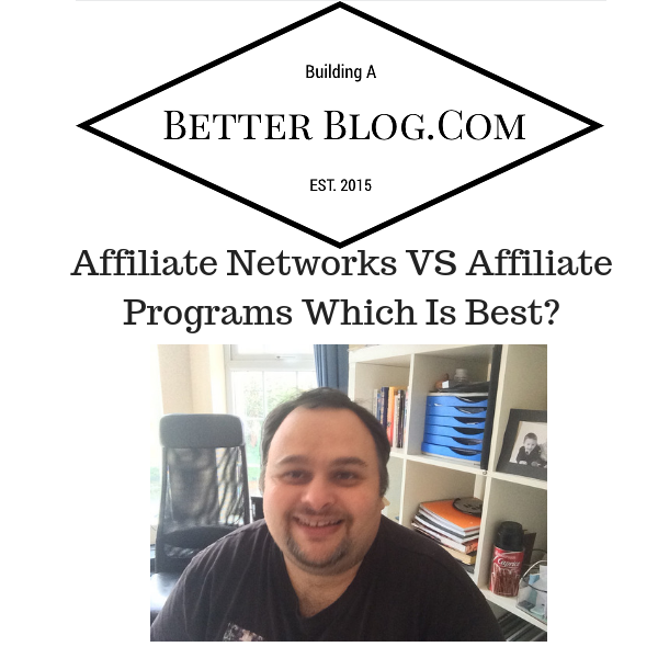 Affiliate Networks VS Affiliate Programs Which Is Best_