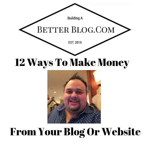 12 Ways To Make Money From Your Blog Or Website
